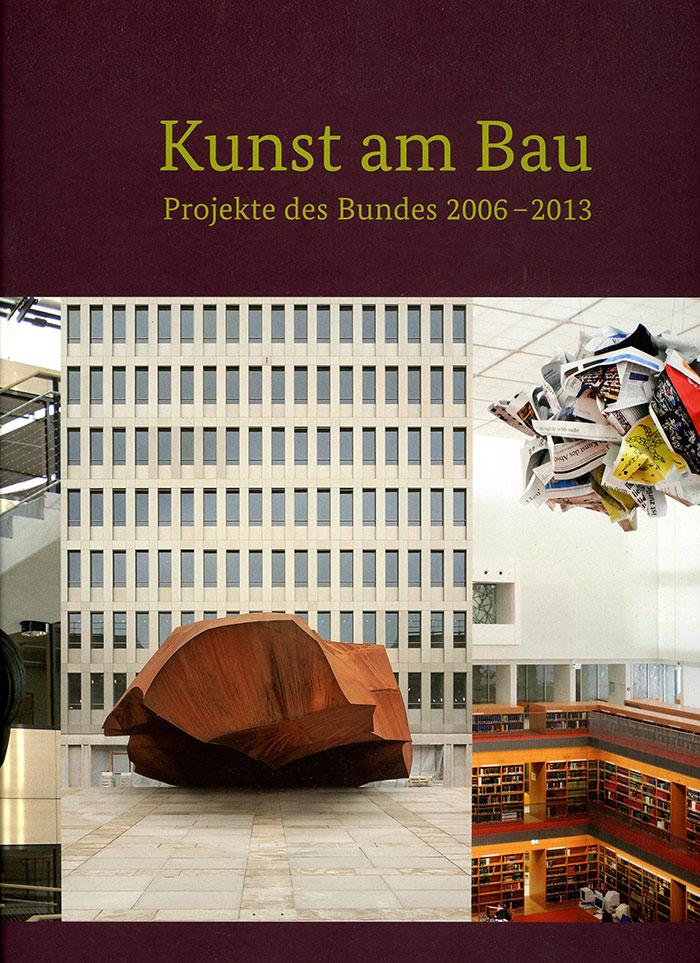 Kunst am Bau, Projekte des Bundes 2006-2013