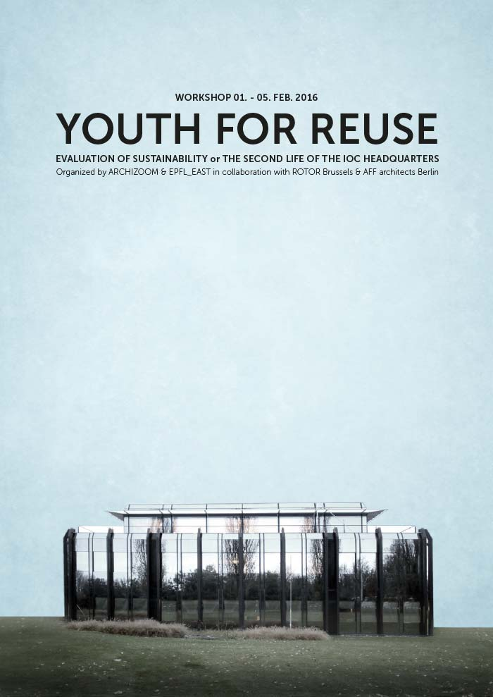 YOUTH FOR REUSE Evaluation of Sustainability or The Second Life of the IOC Headquarters