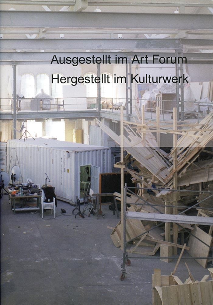 Ausgestellt im Art Forum, hergestellt im Kulturwerk